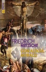 Genealogia moralei - Friedrich Nietzsche