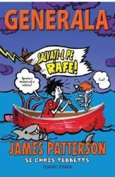 Generala Vol. 6 Salvati-l pe Rafe - James Patterson Chris Tebbetts