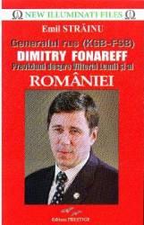 Generalul rus KGB - FSB Dimitry Fonareff - Emil Strainu