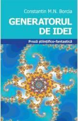 Generatorul de idei - Constantin M.N. Borcia