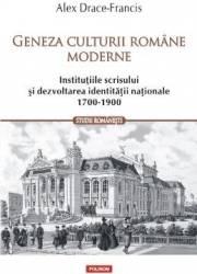 Geneza culturii romane moderne - Alex Drace-Francis Carti