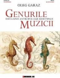 Genurile muzicii - Oleg Garaz Carti
