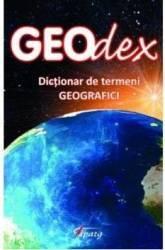 Geodex. Dictionar de termeni geografici - Lucian Irinel Ilinca