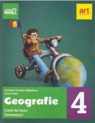 Geografie - Clasa 4. Sem. 1 - Caiet de lucru - Carmen Radulescu