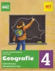 Geografie - Clasa 4. Sem. 2 - Caiet de lucru - Carmen Radulescu