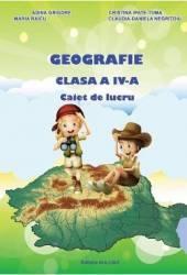 Geografie - Clasa a 4-a - Caiet de lucru - A. Grigore C. Ipate-Toma C. Negritoiu A. Anghel M. Raicu