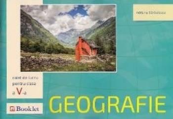 Geografie - Clasa a 5-a - Caiet de lucru - Adriana Barbulescu