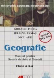 Geografie Cls 10 - Grigore Posea Iuliana Armas Nicu Aur - MANUAL PENTRU SCOALA DE ARTE SI MESERII