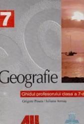 Geografie Cls 7 Ghidul Profesorului - Grigore Posea Iuliana Armas