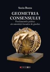 Geometria Consensului - Sorin Borza