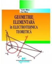 Geometrie elementara in electrotehnica teoretica - Tudor Micu Dan Micu title=Geometrie elementara in electrotehnica teoretica - Tudor Micu Dan Micu