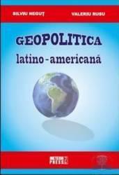 Geopolitica Latino-americana  Silviu Negut Valeriu Rusu