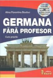 Germana Fara Profesor. Curs Practic - Alina Florentina Boutiuc Carti