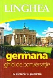 Germana. Ghid de conversatie cu dictionar si gramatica Ed.4