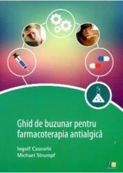 Ghid De Buzunar Pentru Farmacoterapia Antialgica - Ingolf Cascorbi