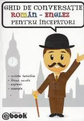 Ghid de conversatie roman-englez pentru incepatori - Olaru Constatin Carti