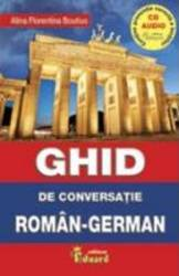 Ghid De Conversatie RomaN-German +cd - Alina Florentina Boutiuc