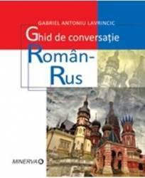 Ghid de conversatie roman-rus - Gabriel Antoniu Lavrincic