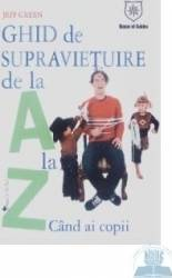 Ghid De Supravietuire De La A La Z Cand Ai Copii - Jeff Green