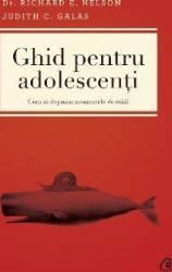 Ghid pentru adolescenti - Richard E. Nelson Judith C. Galas Carti