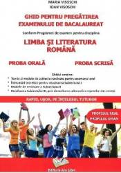 Ghid pentru pregatirea examenului de bacalaureat romana proba scrisa proba orala - Maria Visoschi Ioan Viso