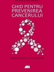 Ghid pentru prevenirea cancerului - Ian Olver Fred Stephens Carti