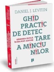 Ghid practic de detectare a minciunilor - Daniel J. Levitin