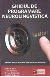 Ghidul de programare neurolingvistica - Robert Dilts John Grinder