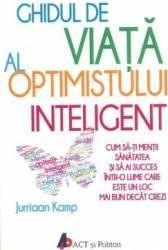 Ghidul de viata al optimistului inteligent - Jurriaan Kamp Carti