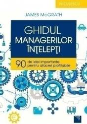 Ghidul managerilor intelepti - James McGrath