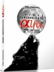 Ghidul personalitatii alfa pentru lideri nascuti din focul actiunii - Pera Novacovici