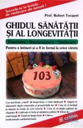 Ghidul sanatatii si al longevitatii - Robert Tocquet