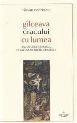 Gilceava dracului cu lumea - Razvan Codrescu