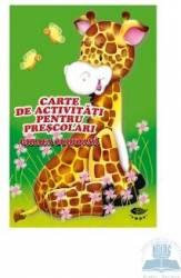Girafa curioasa - Carte de activitati pentru prescolari