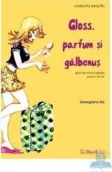 Gloss parfum si galbenus - Georgiana Ilie