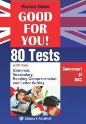 Good for you 80 Tests. Concursuri si BAC - Mariana Simion Carti