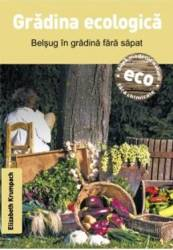 Gradina Ecologica - Belsug In Gradina Fara Sapat - Elizabeth Krumpach