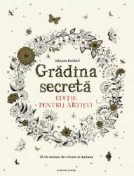 Gradina secreta. Editie pentru artisti - Johanna Basford