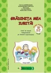 Gradinita mea iubita 4-5 ani Grupa mijlocie - Gabriela Berbeceanu
