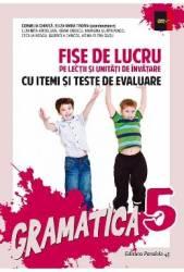 Gramatica cls 5 Fise de lucru ed.2016 cu iteme si teste de evalaure - Cornelia Chirita