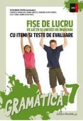 Gramatica Ed. 2017 - Clasa 7 - Fise de lucru cu itemi si teste de evaluare - Eliza-Maria Trofin
