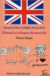 Gramatica limbii engleze. Manual si culegere de exercitii - Florin Musat