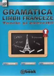 Gramatica limbii franceze. Teorie si exercitii - Olaru Constatin Carti