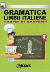 Gramatica limbii italiene. Teorie si exercitii - Olaru Constatin Carti