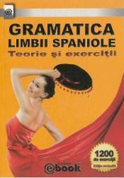 Gramatica limbii spaniole. Teorie si exercitii - Olaru Constatin Carti