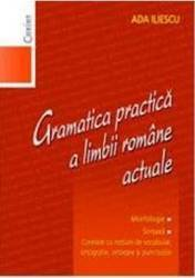 Gramatica practica a limbii romane actuale 2008 - Ada Iliescu