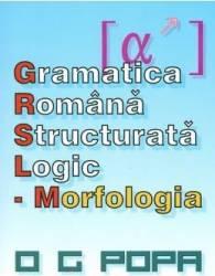 Gramatica romana structurata logic Morfologia - O.G. Popa Carti