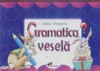Gramatica vesela - Ioana Diaconu Carti