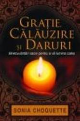 Gratie Calauzire Si Daruri - Sonia Choquette Carti