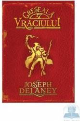 Greseala Vraciului - Joseph Delaney